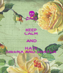 KEEP CALM AND HATE TREENA AND SHAYLA - Personalised Poster A4 size