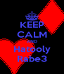 KEEP CALM AND Hatooly Rabe3 - Personalised Poster A4 size