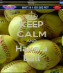KEEP CALM AND Have a Ball - Personalised Poster A4 size