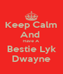 Keep Calm And  Have A Bestie Lyk Dwayne - Personalised Poster A4 size