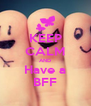 KEEP CALM AND Have a BFF - Personalised Poster A4 size