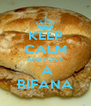 KEEP CALM AND HAVE  A BIFANA - Personalised Poster A4 size
