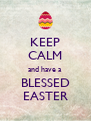 KEEP CALM and have a BLESSED EASTER - Personalised Poster A4 size