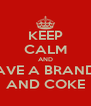 KEEP CALM AND HAVE A BRANDY AND COKE - Personalised Poster A4 size