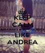 KEEP CALM AND HAVE A BUBBLE BUTT LIKE ANDREA - Personalised Poster A4 size