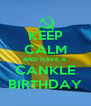 KEEP CALM AND HAVE A CANKLE BIRTHDAY - Personalised Poster A4 size