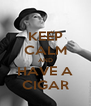 KEEP CALM AND HAVE A CIGAR - Personalised Poster A4 size