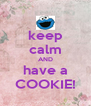 keep calm AND have a COOKIE! - Personalised Poster A4 size