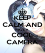 KEEP CALM AND HAVE A  COOL CAMERA - Personalised Poster A4 size