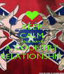 KEEP CALM AND HAVE A COUNTRY RELATIONSHIP  - Personalised Poster A4 size