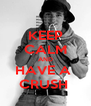 KEEP CALM AND HAVE A  CRUSH  - Personalised Poster A4 size