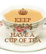 KEEP CALM AND HAVE A CUP OF TEA - Personalised Poster A4 size
