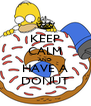 KEEP CALM AND HAVE A DONUT - Personalised Poster A4 size