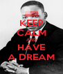 KEEP CALM AND HAVE A DREAM - Personalised Poster A4 size