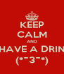 KEEP CALM AND HAVE A DRIN (*¯3¯*) - Personalised Poster A4 size