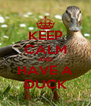 KEEP CALM AND HAVE A DUCK - Personalised Poster A4 size