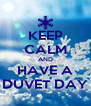 KEEP CALM AND HAVE A DUVET DAY - Personalised Poster A4 size