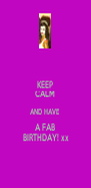 KEEP CALM AND HAVE A FAB  BIRTHDAY! xx - Personalised Poster A4 size