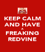 KEEP CALM AND HAVE A FREAKING REDVINE - Personalised Poster A4 size