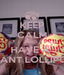 KEEP CALM AND HAVE A  GIANT LOLLIPOP - Personalised Poster A4 size
