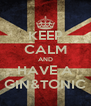 KEEP CALM AND HAVE A GIN&TONIC - Personalised Poster A4 size