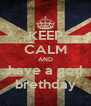KEEP CALM AND have a god brethday - Personalised Poster A4 size