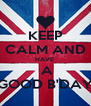 KEEP CALM AND HAVE   A GOOD B'DAY - Personalised Poster A4 size