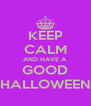 KEEP CALM AND HAVE A GOOD HALLOWEEN - Personalised Poster A4 size
