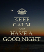 KEEP CALM AND HAVE A GOOD NIGHT - Personalised Poster A4 size