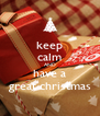 keep calm AND have a great christmas - Personalised Poster A4 size