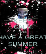 KEEP CALM AND HAVE A GREAT SUMMER - Personalised Poster A4 size