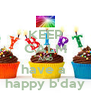 KEEP CALM AND have a  happy b'day - Personalised Poster A4 size