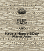 KEEP CALM AND Have a Happy BDay Maria João - Personalised Poster A4 size