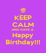 KEEP CALM AND HAVE A Happy Birthday!!! - Personalised Poster A4 size