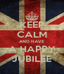 KEEP CALM AND HAVE A HAPPY JUBILEE - Personalised Poster A4 size