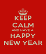 KEEP CALM AND HAVE A HAPPY NEW YEAR - Personalised Poster A4 size