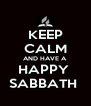KEEP CALM AND HAVE A  HAPPY  SABBATH  - Personalised Poster A4 size