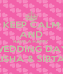 KEEP CALM AND HAVE A HAPPY  WEDDING DAY ALISHA & SIBTAIN - Personalised Poster A4 size