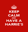 KEEP CALM AND HAVE A HARRIE'S - Personalised Poster A4 size