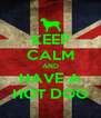 KEEP CALM AND HAVE A HOT DOG - Personalised Poster A4 size