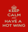 KEEP CALM AND HAVE A  HOT WING - Personalised Poster A4 size