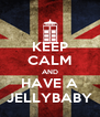 KEEP CALM AND HAVE A JELLYBABY - Personalised Poster A4 size
