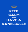KEEP CALM AND HAVE A KANELBULLE - Personalised Poster A4 size