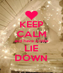 KEEP CALM and have a little LIE DOWN - Personalised Poster A4 size