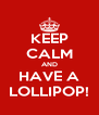 KEEP CALM AND HAVE A LOLLIPOP! - Personalised Poster A4 size