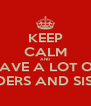 KEEP CALM AND HAVE A LOT OF BRODERS AND SISTERS - Personalised Poster A4 size