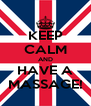 KEEP CALM AND HAVE A MASSAGE! - Personalised Poster A4 size