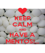 KEEP CALM AND HAVE A MENTOS!... - Personalised Poster A4 size