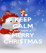 KEEP CALM AND HAVE A MERRY CHRISTMAS - Personalised Poster A4 size