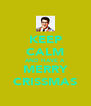 KEEP CALM AND HAVE A  MERRY CRISSMAS - Personalised Poster A4 size
